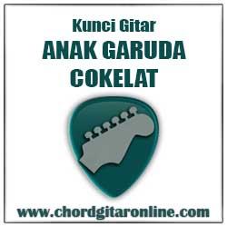 ANAK GARUDA COKELAT Chord Kunci Gitar