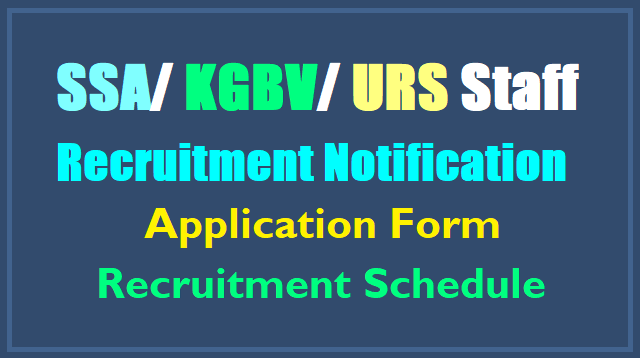 ts ssa staff,urs staff,kgbv staff recruitment 2017,application form,selection list results,ts ssa jobs,how to apply to ts ssa various posts recruitment