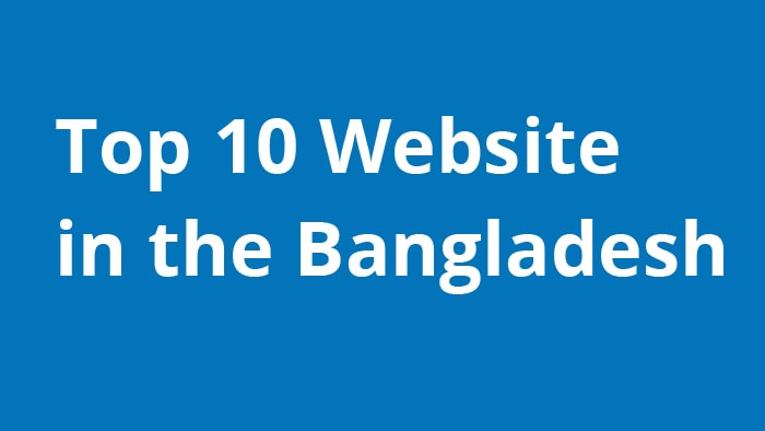 Top 10 Website in the Bangladesh