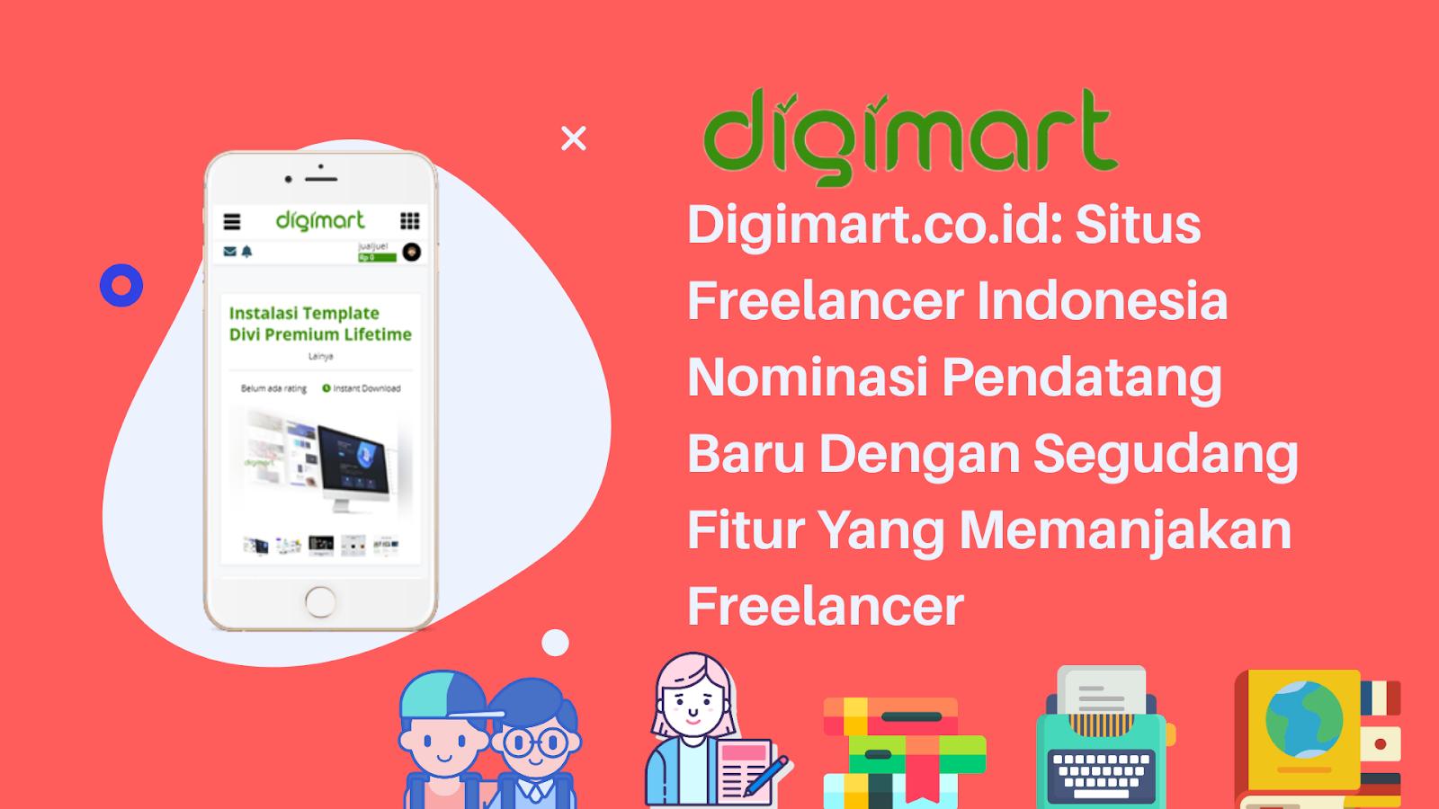 Digimart.co.id: Situs Freelancer Indonesia Nominasi Pendatang Baru Dengan Segudang Fitur Yang Memanjakan Freelancer