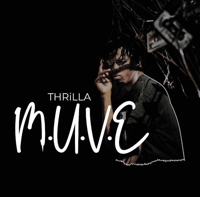 DOWNLOAD MP3: M.U.V.E – THRiLLA