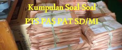 KUMPULAN SOAL PTS PAS PAT PJOK KELAS 123456 SEMESTER 12 SD/MI DAN KUNCI JAWABAN