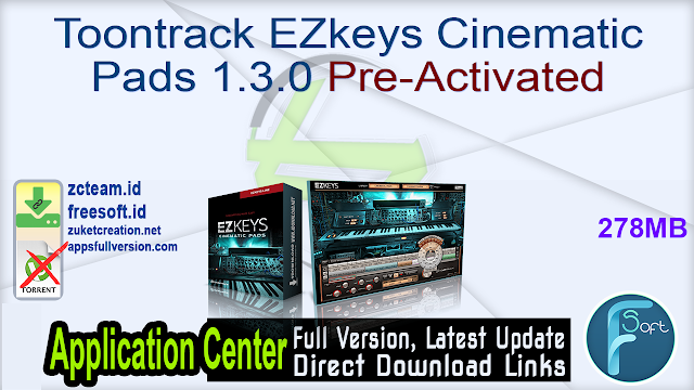 Toontrack EZkeys Cinematic Pads 1.3.0 Pre-Activated_ ZcTeam.id