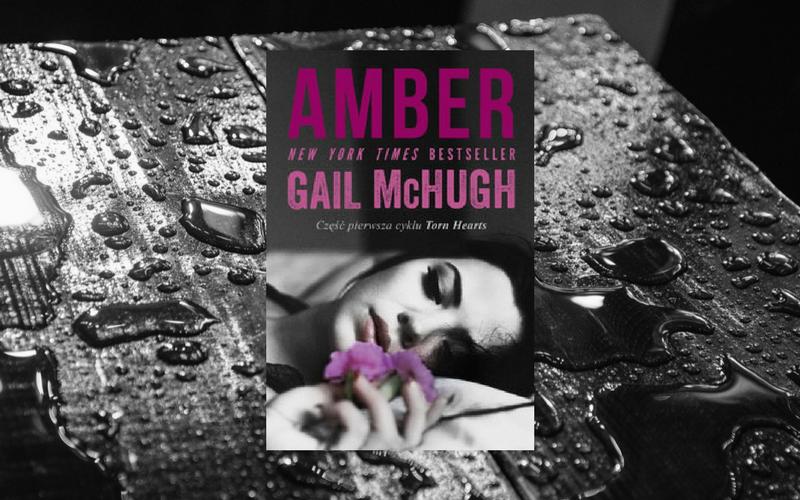 "BOOK TOUR: ""AMBER"" - GAIL MCHUGH | Seks lekiem na zło"