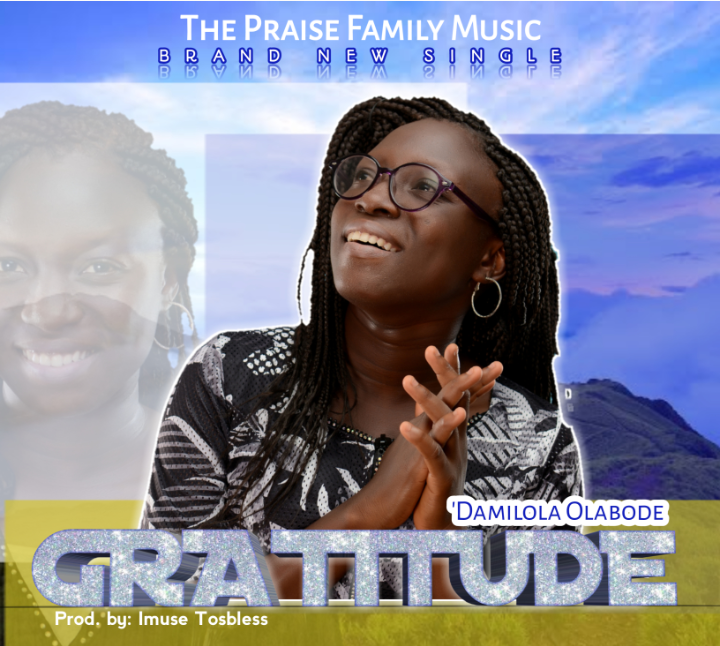 "[Music] Damilola Olabode's New Single Alert - ""You are Faithful"" and ""Gratitude"""