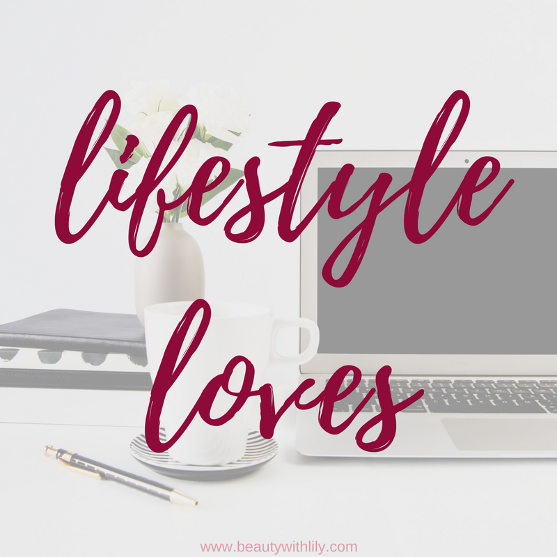 Current Lifestyle Favorites | Beauty With Lily A Beauty, Fashion & Lifestyle Blog