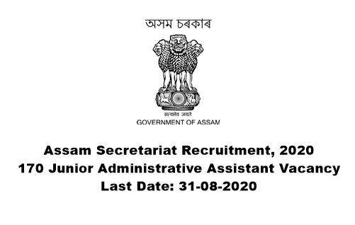 Assam Secretariat Recruitment 2020 : Apply Online For 170 Junior Administrative Assistant Vacancy. Last Date: 31-08-2020