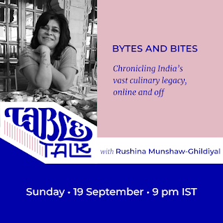 The flyer has a portrait of Rushina Munshaw-Ghildiyal over the logotype Table Talk, which flows into their name. The text: Headline: 'Bytes and bites' Subhead: 'Chronicling India's  vast culinary legacy, online and off' Below, 'Sunday, 19 September, 9 p.m. IST'