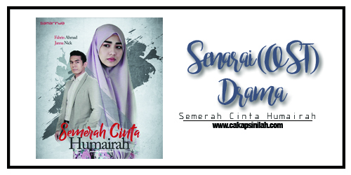Senarai (OST) Drama: Semerah Cinta Humairah