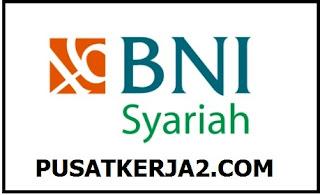 Lowongan Kerja SMA SMK D3 S1 PT BNI Syariah Teller Maret 2020