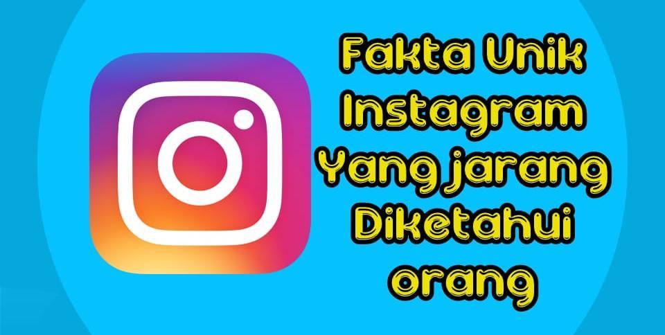Fakta Unik Instagram
