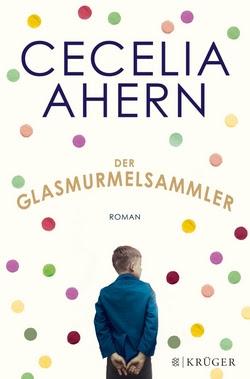 Bücherblog. Rezension. Buchcover. Der Glasmurmelsammler von Cecelia Ahern. Roman. S. Fischer Verlage.