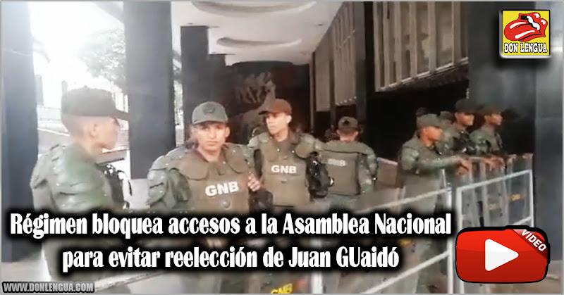 Régimen ordenó bloquear accesos a la Asamblea Nacional para evitar reelección de Juan Guaidó
