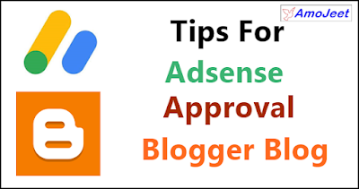 Blogger Blog Ka Google Adsense Approval Kaise Paye ? Adsense Approval Tips