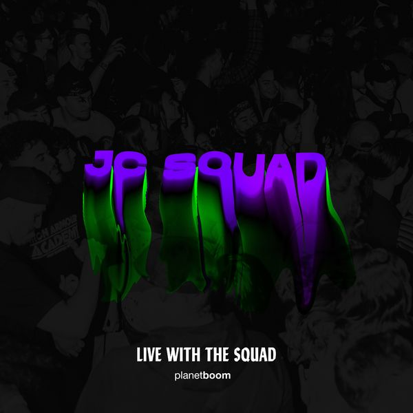 planetboom – JC Squad (Live With The Squad) 2021 (Exclusivo WC)