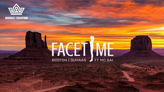 Facetime Song Lyrics – Boston, Suhaas Feat MC Sai