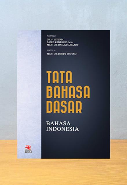 TATA BAHASA DASAR BAHASA INDONESIA, S. Effendi
