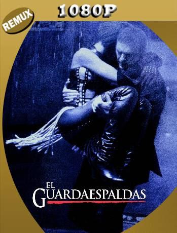 El Guardaespaldas (1992) Remux 1080p Latino [GoogleDrive] Ivan092