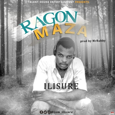 MUSIC: RAGON MAZA- ILISURE