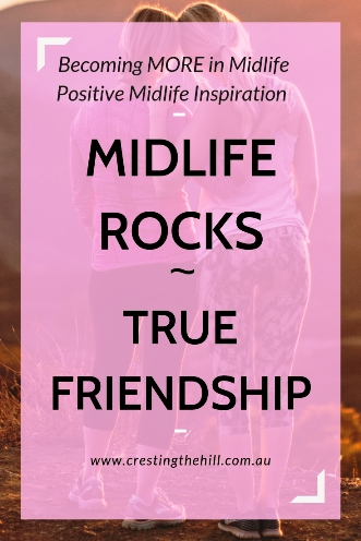 MIDLIFE ROCKS! ~ it's all about finding those meaningful friendships that you treasure #midlife #friendship