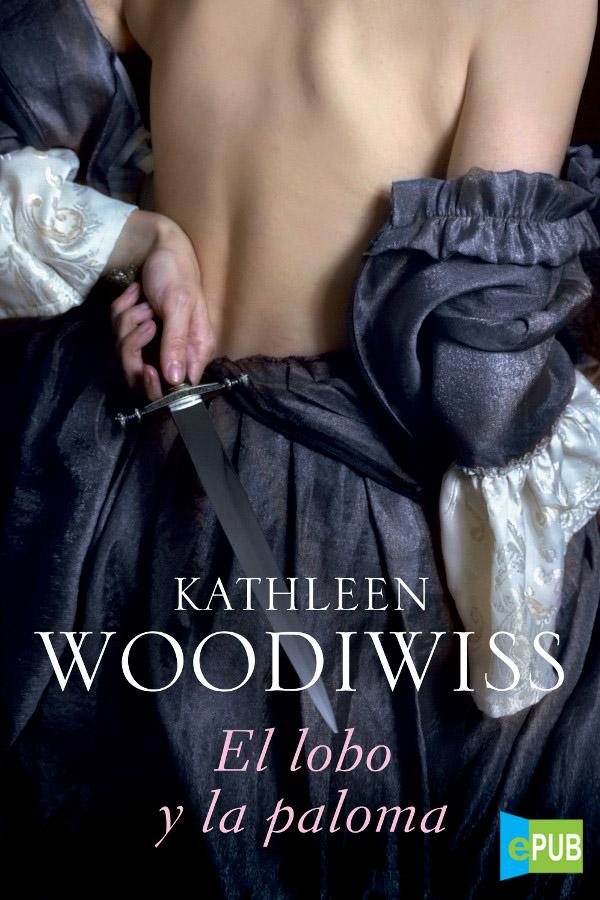 El Lobo y la Paloma – Kathleen E. Woodiwiss [MultiFormato]