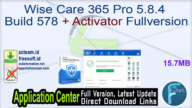 Wise Care 365 Pro 5.8.4 Build 578 + Activator Fullversion