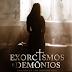 Exorcismos e Demônios: Filme de terror dos mesmo criadores de Invocação do Mal e Annabelle vem com uma pegada aterrorizante [2018]