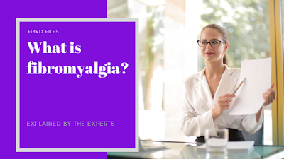 Fibromyalgia explained by the experts (what 12 organisations say)