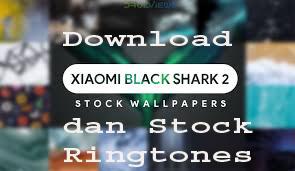 Download Xiaomi Black Shark 2 Stock Wallpaper dan Stock Ringtones 1