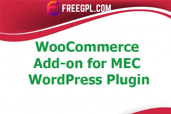 WooCommerce Add-on for Modern Events Calendar (MEC) Nulled Download Free