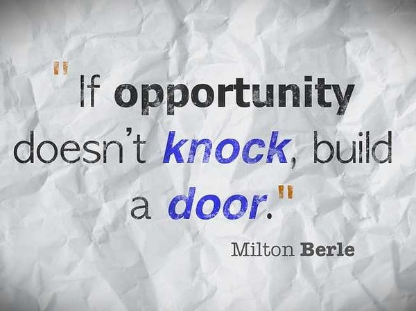 Inspirational quotes, If Opportunity does not knock