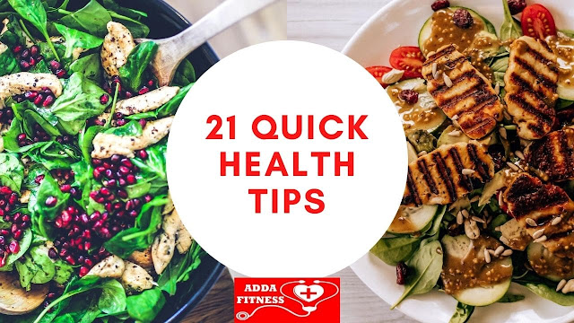 21 quick health tips