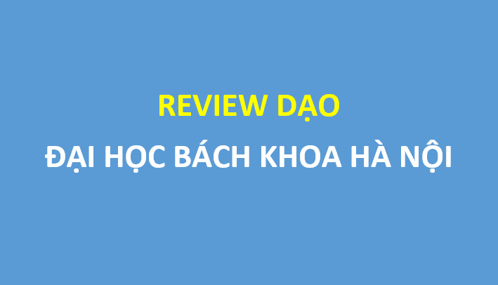 Review dạo trường đại học bách khóa Hà Nội
