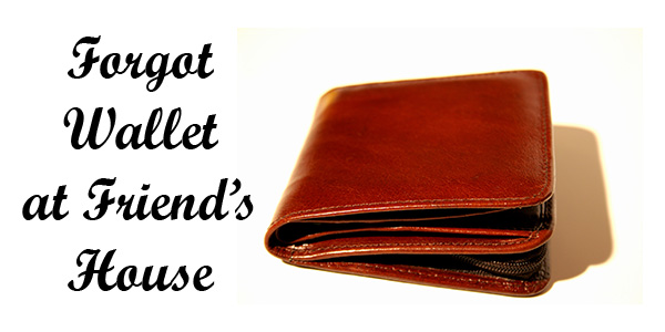 You have spent a week with a friend on holiday. When you got home, you realized you had left your wallet there.