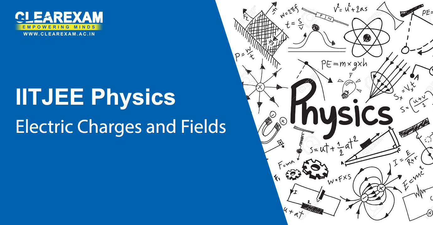 NEET Physics Electric Charges and Fields