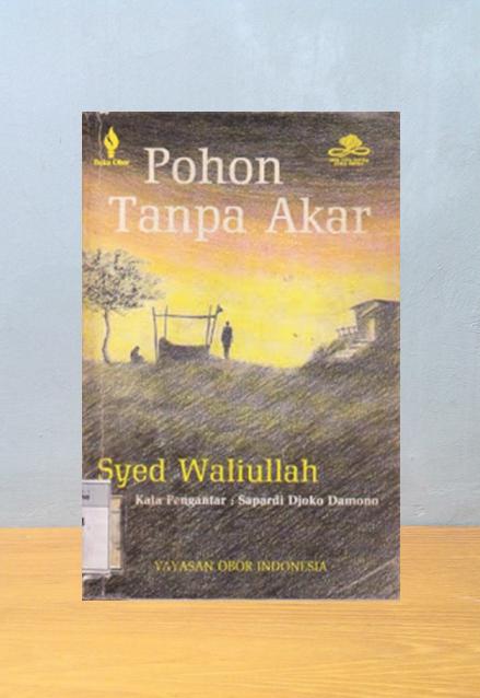 POHON TANPA AKAR, Syed Waliullah