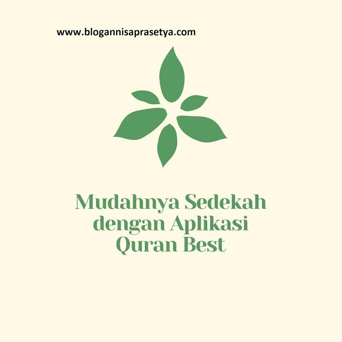 Mudahnya Sedekah dengan Aplikasi Quran Best
