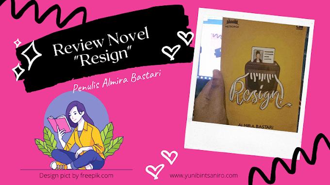 Review Novel Resign By Almira Bastari