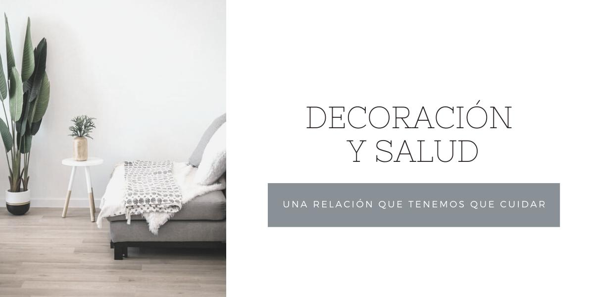 SALUD Y DECORACIÓN, UNA RELACIÓN QUE TENEMOS QUE CUIDAR