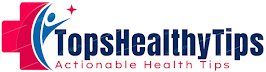 TopsHealthyTips | Trusted Health & wellness Tips Here You Can Trust.