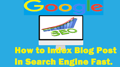 How to Index Blog Post in Search Engine Fast