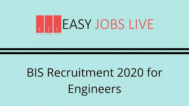 BIS Recruitment 2020 for Engineers Notification, Apply Online, Syllabus, Exam Date