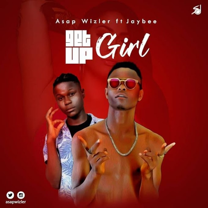 DOWNLOAD MP3: Asapwizler Ft. Jaybee – Get Up Girl