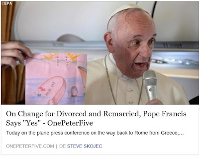 http://www.onepeterfive.com/on-change-for-divorced-and-remarried-pope-francis-says-yes/