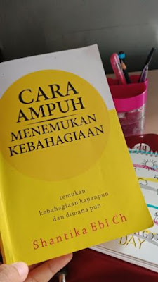 Cara Ampuh Menemukan Kebahagiaan - Shantika Ebi Ch