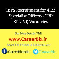 IBPS Recruitment for 4122 Specialist Officers (CRP SPL-VI) Vacancies