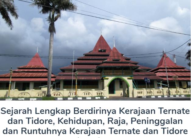 Berdirinya Kerajaan Ternate dan Tidore, Beserta Sejarah Kehidupan, Raja, Peninggalan dan Runtuhnya Kerajaan Ternate Dan Tidore Terlengkap