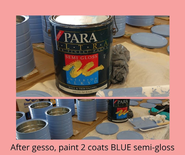 Paint tins with 2 coats of color paint.