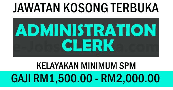 Pengambilan Jawatan Kosong Terbuka Sebagai Administration Clerk