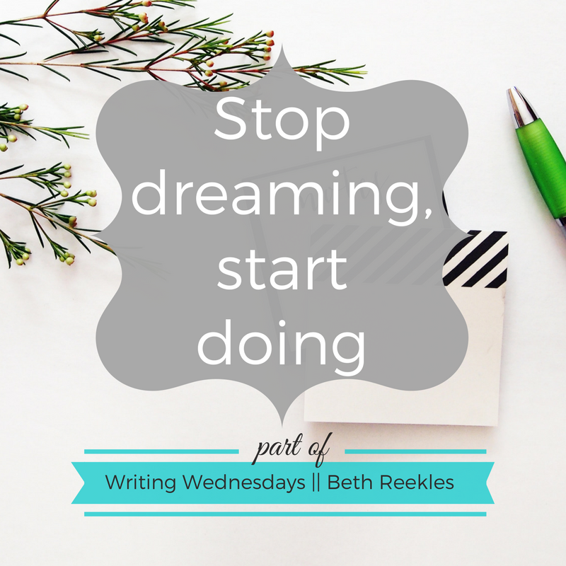 A little motivation for the new year: stop dreaming, start doing!
